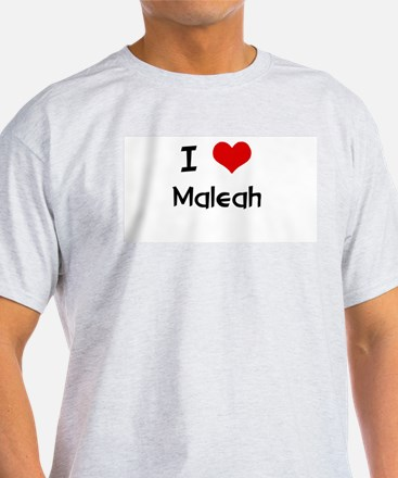 I LOVE MALEAH Ash Grey T-Shirt