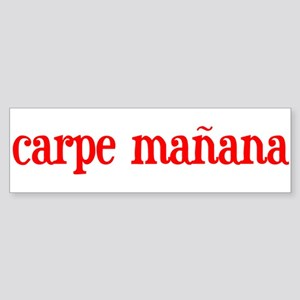 Carpe manana Bumper Sticker