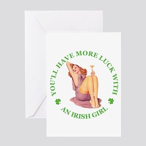 YOU'LL HAVE MORE LUCK WITH AN IRISH Greeting Card