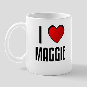 I LOVE MAGGIE Mug