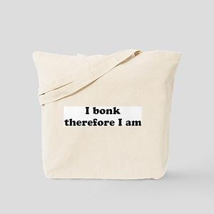 I bonk Tote Bag