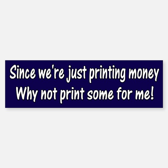 Print some money for me!
