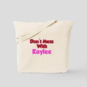 Don't Mess Kaylee Tote Bag