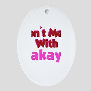 Don't Mess Makayla Oval Ornament