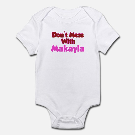 Don't Mess Makayla Infant Bodysuit