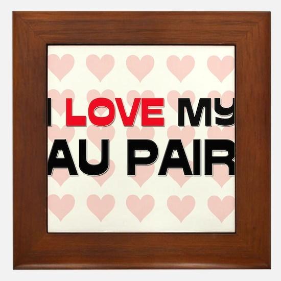 I Love My Au Pair Framed Tile
