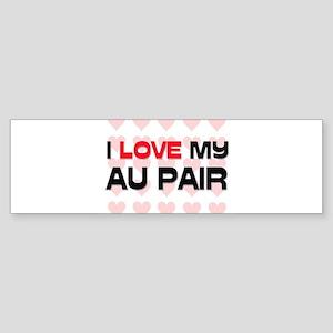 I Love My Au Pair Bumper Sticker