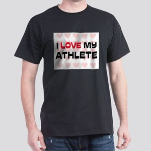 I Love My Athlete Dark T-Shirt