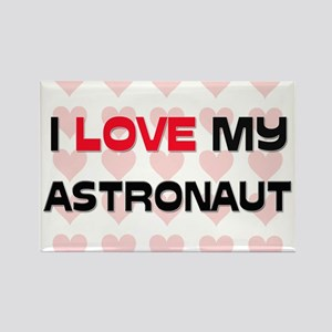I Love My Astronaut Rectangle Magnet