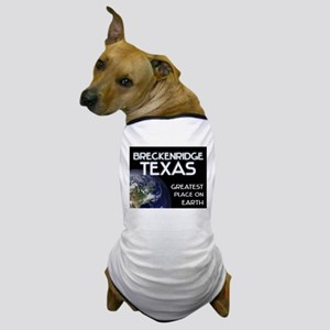 breckenridge texas - greatest place on earth Dog T