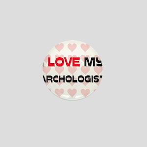 I Love My Archologist Mini Button