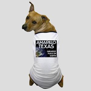 amarillo texas - greatest place on earth Dog T-Shi