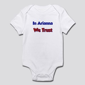 In Arianna We Trust Infant Bodysuit