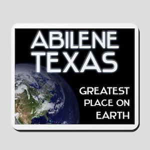 abilene texas - greatest place on earth Mousepad