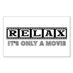 Relax: It's only a movie! Sticker (Rectangle 10 pk
