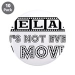"""Relax: It's Not EVEN a Movie! 3.5"""" Button (10"""