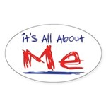 It's all about ME! Oval Sticker (10 pk)