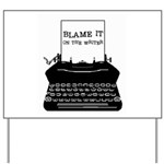Blame the Typewriter Yard Sign