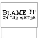 Blame it on the Writer Yard Sign