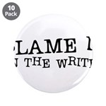 "Blame it on the Writer 3.5"" Button (10 pack)"