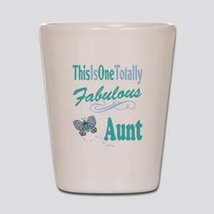Totally Fabulous Aunt Shot Glass