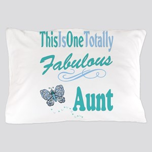 Totally Fabulous Aunt Pillow Case