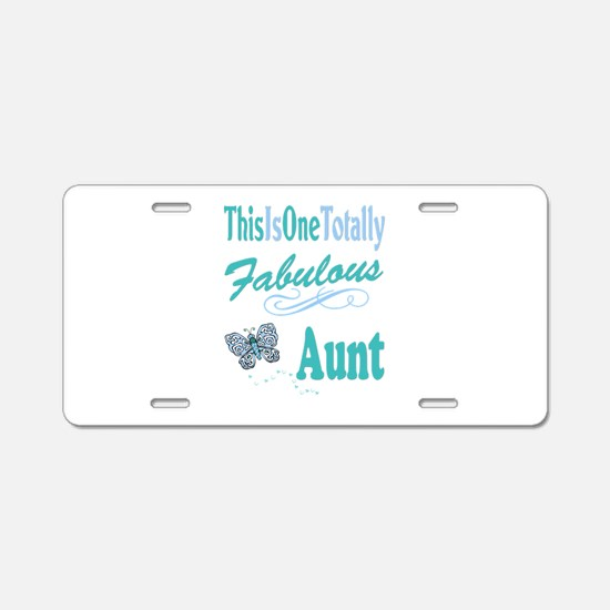 Totally Fabulous Aunt Aluminum License Plate