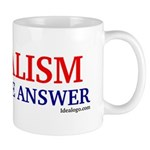 Socialism is not the answer Mug