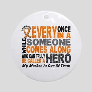 HERO Comes Along 1 Mother LEUKEMIA Ornament (Round