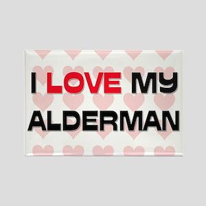 I Love My Alderman Rectangle Magnet