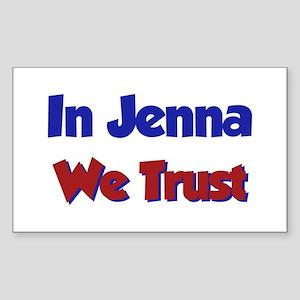 In Jenna We Trust Rectangle Sticker