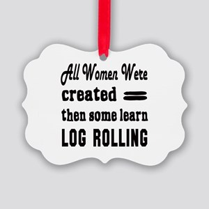 All Women Created Equal then some Picture Ornament