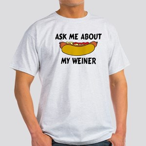Ask Me About My Weiner Light T-Shirt