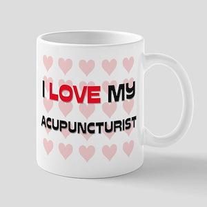 I Love My Acupuncturist Mug