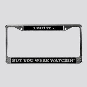 License Plate Frame - I Did It