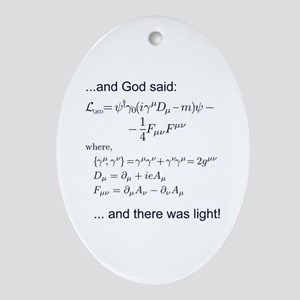 God said, let there be light (QED) Ornament (Oval)