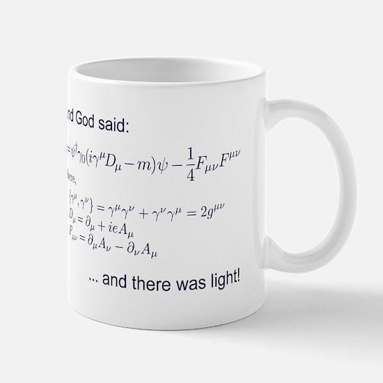 God said, let there be light (QED) Mug