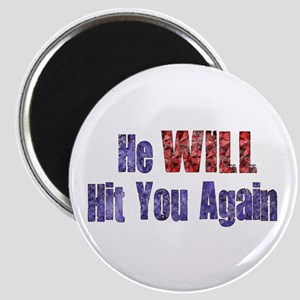 He Will Hit You Again Magnet