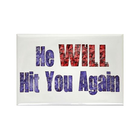 He Will Hit You Again Rectangle Magnet