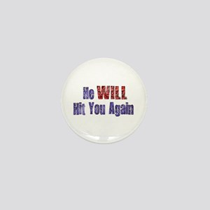 He Will Hit You Again Mini Button