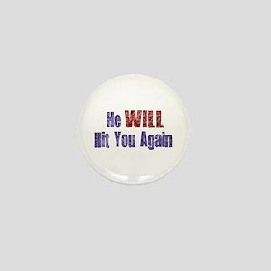 He Will Hit You Again Mini Button