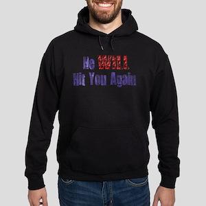 He Will Hit You Again Hoodie (dark)