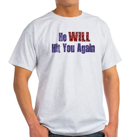 He Will Hit You Again Light T-Shirt