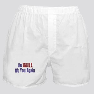 He Will Hit You Again Boxer Shorts