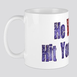 He Will Hit You Again Mug
