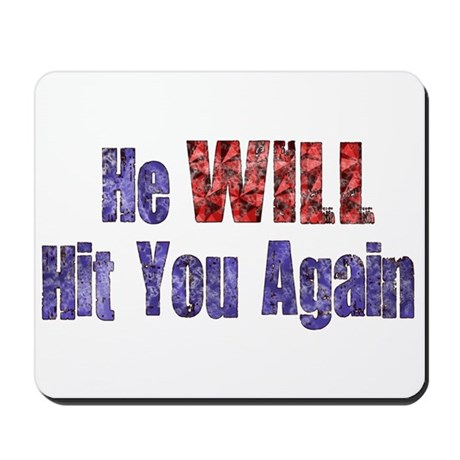 He Will Hit You Again Mousepad