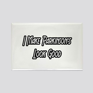 """Parkinson's...Look Good"" Rectangle Magnet"