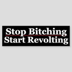 Stop Bitching Start Revolting
