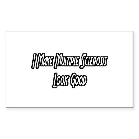 """I Make MS Look Good"" Rectangle Sticker"