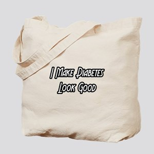 """I Make Diabetes Look Good"" Tote Bag"